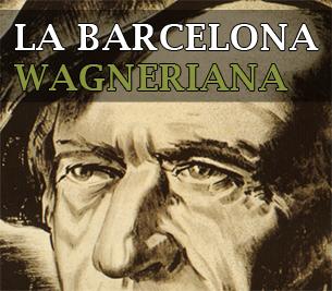 La Barcelona wagneriana - Rutes Musicals - Ruta Wagner - Divulgació Musical a Barcelona